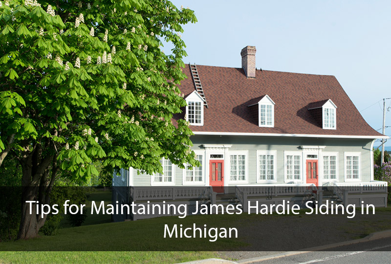 Tips for Maintaining James Hardie Siding in Michigan 2