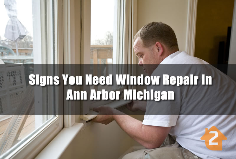 Signs You Need Window Repair in Ann Arbor Michigan