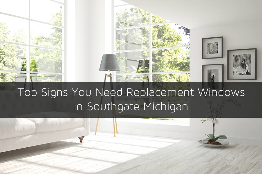 Top Signs You Need Replacement Windows in Southgate Michigan