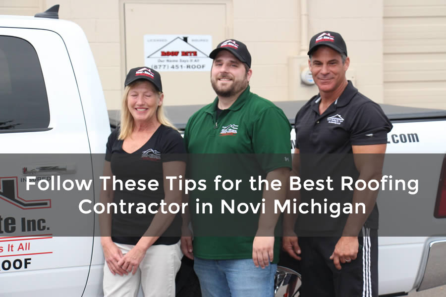 Follow These Tips for the Best Roofing Contractor in Novi Michigan