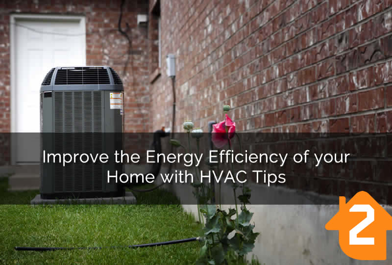 Improve the Energy Efficiency of your Home with HVAC Tips