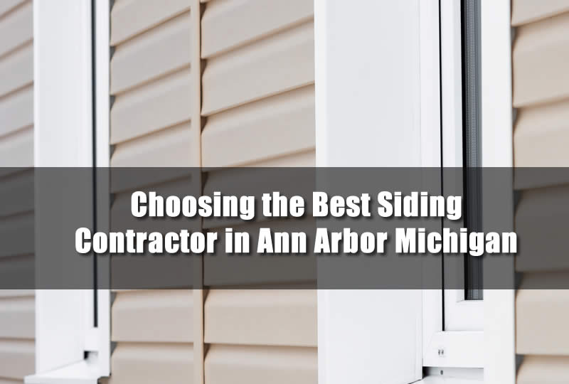 Choosing the Best Siding Contractor in Ann Arbor Michigan