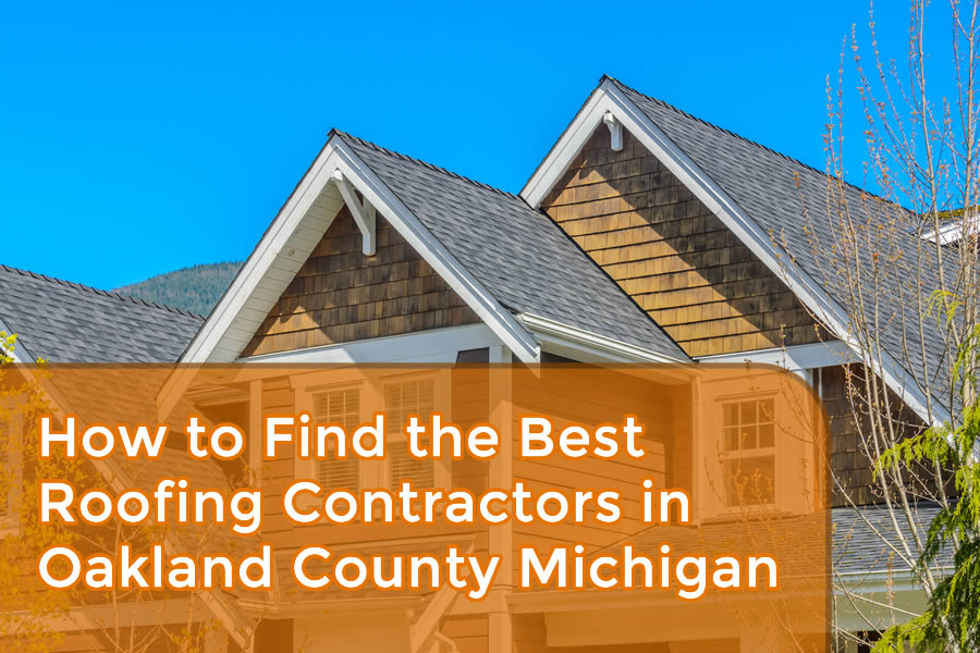 How to Find the Best Roofing Contractors in Oakland County Michigan