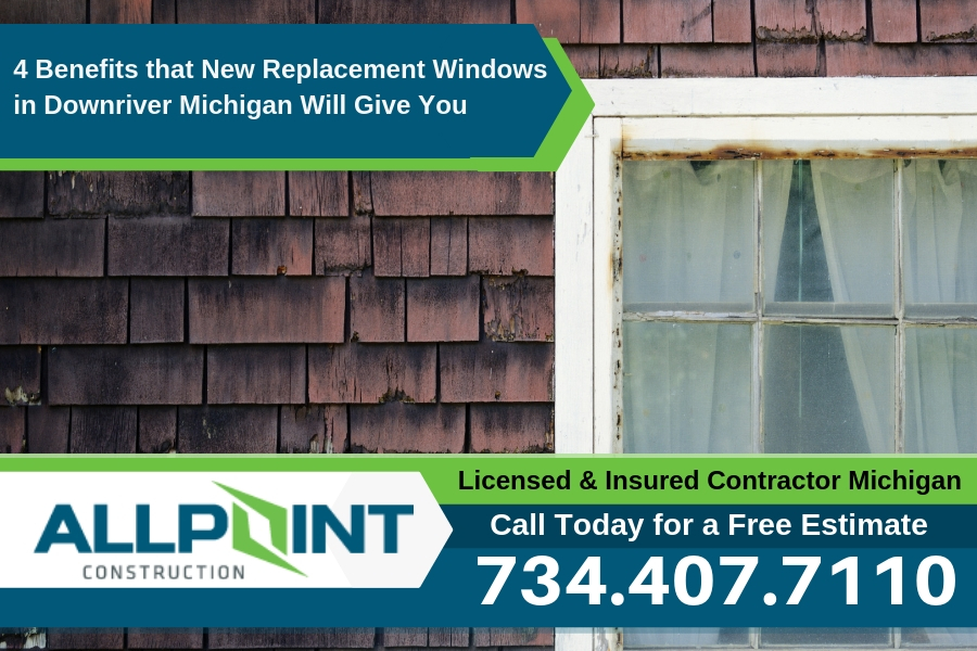 4 Benefits that New Replacement Windows in Downriver Michigan Will Give You