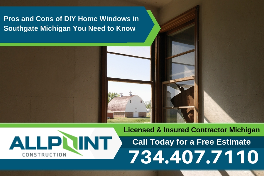 Pros and Cons of DIY Home Windows in Southgate Michigan You Need to Know