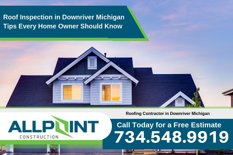 Roof Inspection in Downriver Michigan Tips Every Home Owner Should Know