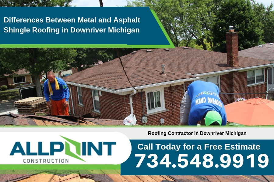 Differences Between Metal and Asphalt Shingle Roofing in Downriver Michigan