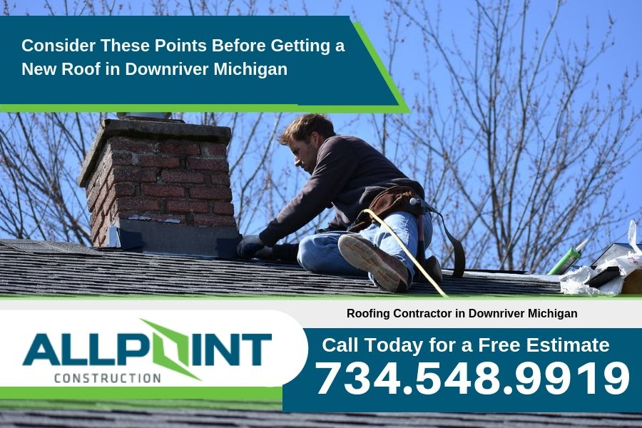 Consider These Points Before Getting a New Roof in Downriver Michigan