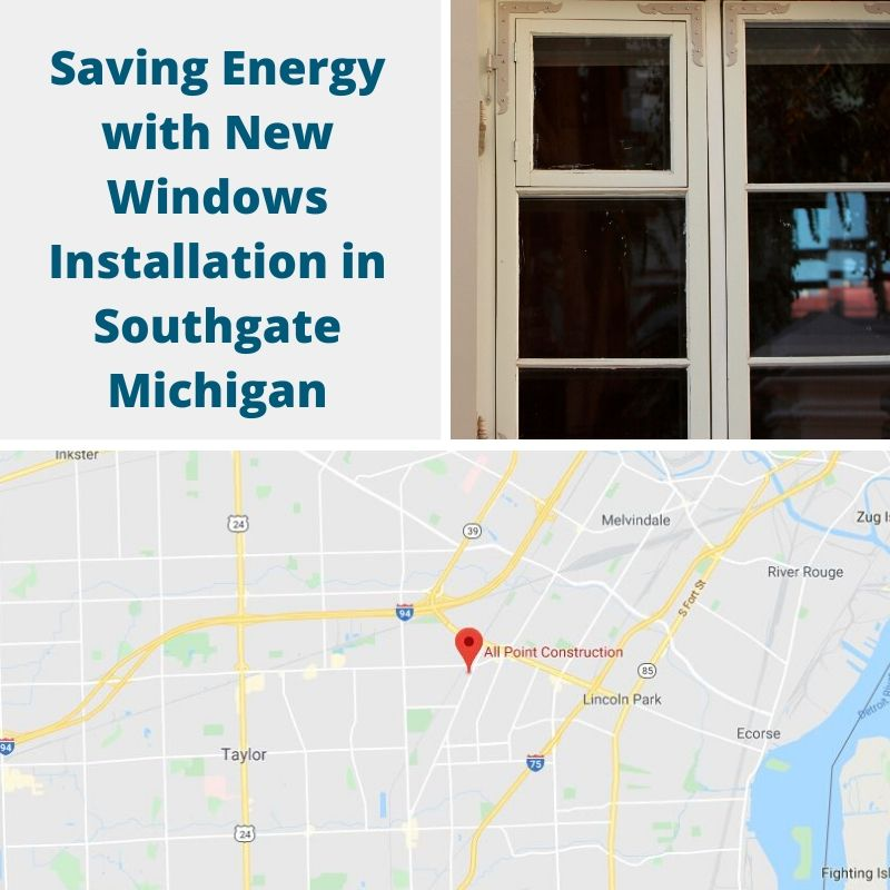 Saving Energy with New Windows Installation in Southgate Michigan