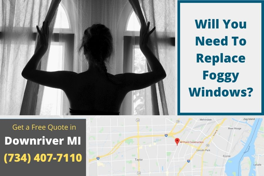Will You Need To Replace Foggy Windows in Downriver MI