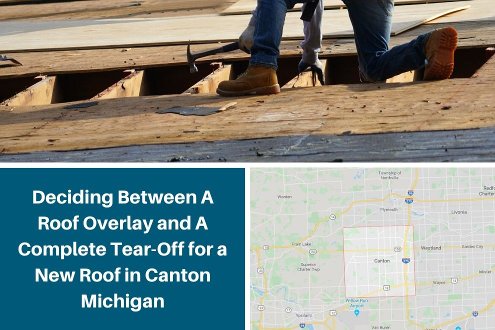 Deciding Between A Roof Overlay and A Complete Tear-Off for a New Roof in Canton Michigan
