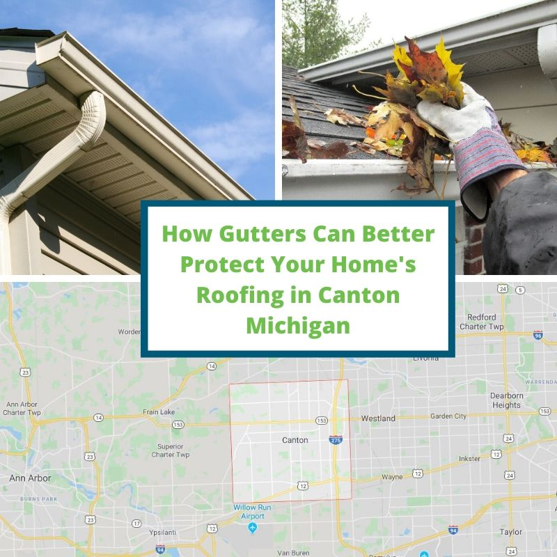 How Gutters Can Better Protect Your Home's Roofing in Canton Michigan
