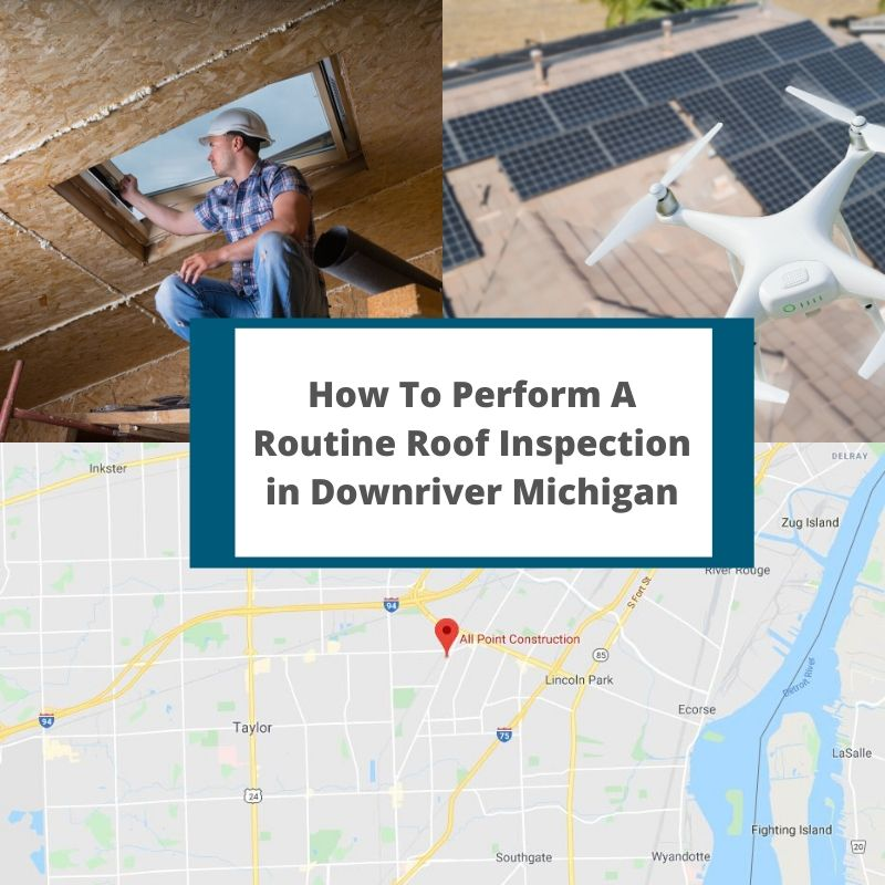 How To Perform A Routine Roof Inspection in Downriver Michigan