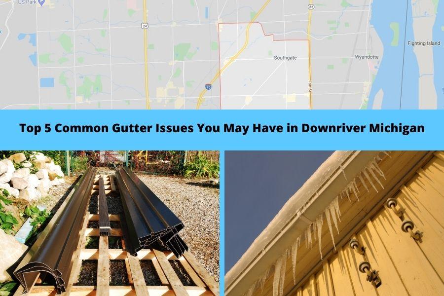 Gutters Downriver MI