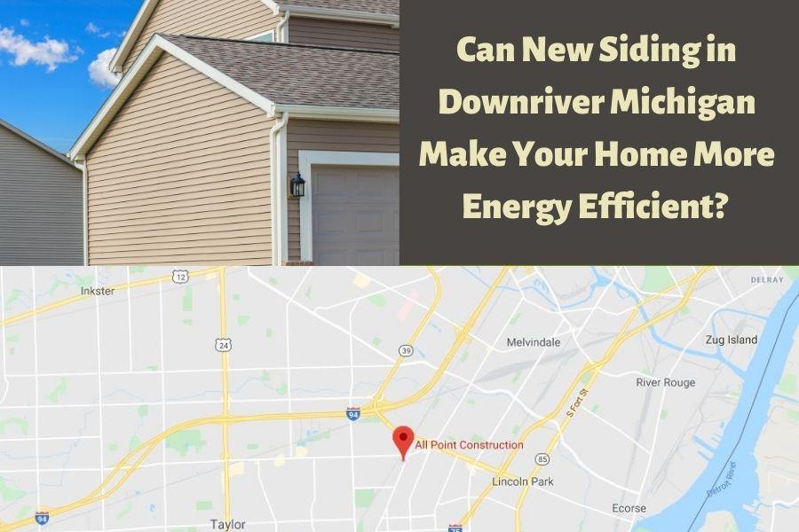 Energy Efficient Siding Downriver MI
